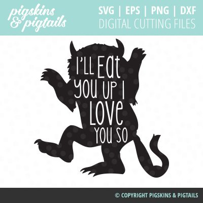 I'll Eat You Up I Love You So - Wild Things Shirt Design