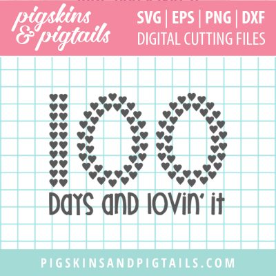 100 Days of School and Lovin It SVG Vinyl