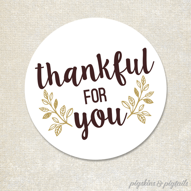 Thankful for You Printable Tags for Thanksgiving Gifts