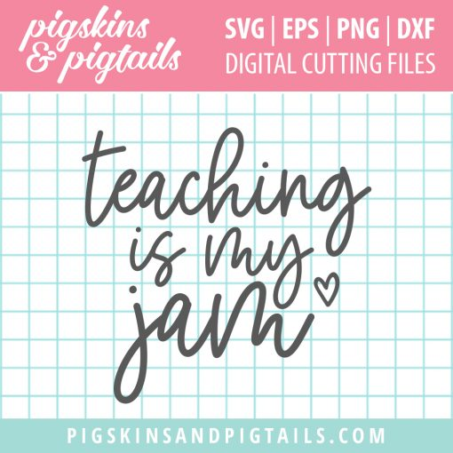 Teaching is my Jam SVG teacher appreciation