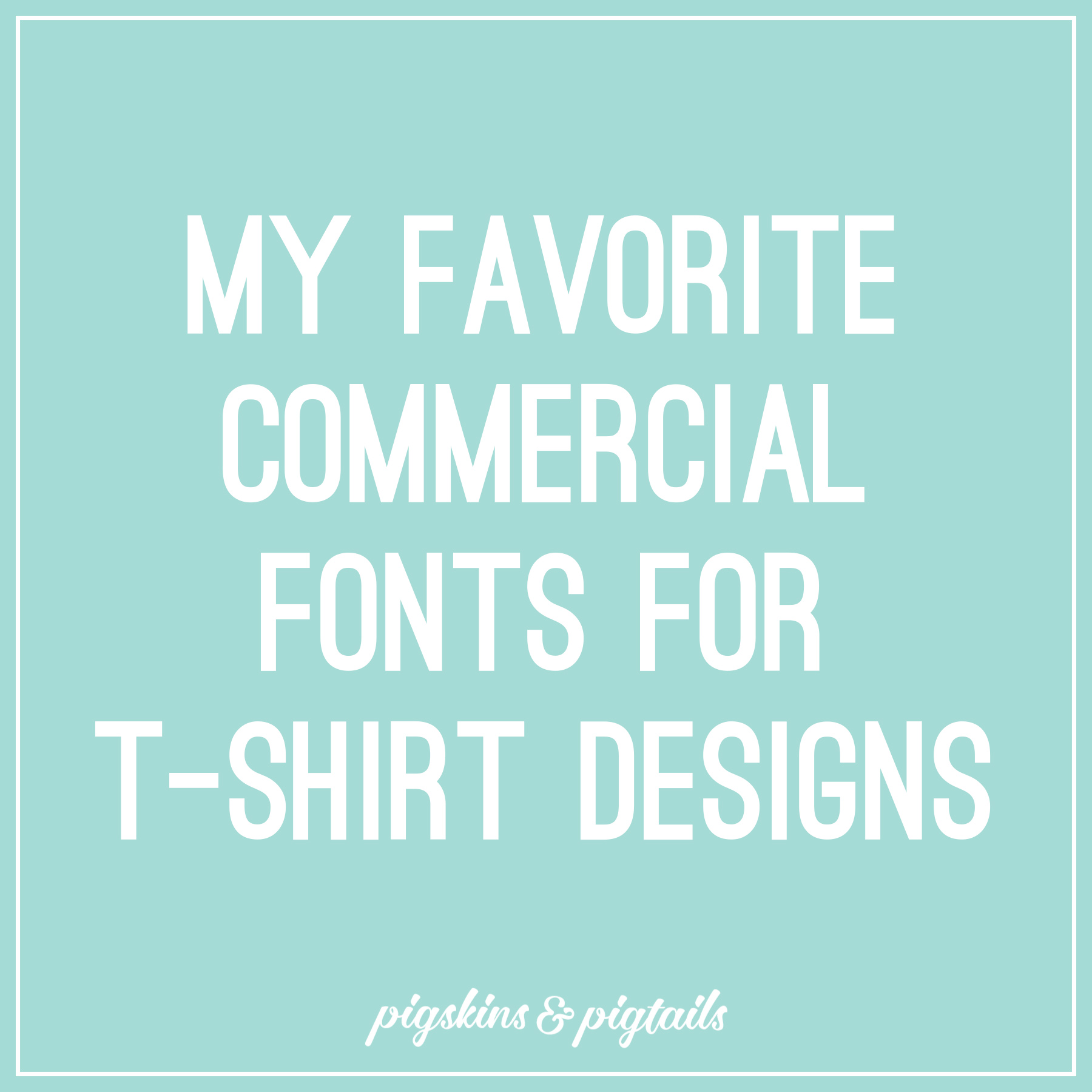 My Favorite Commercial Fonts for T-Shirt Designs