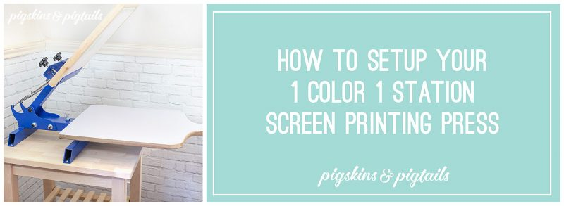 how to setup 1 color 1 station screen printing press