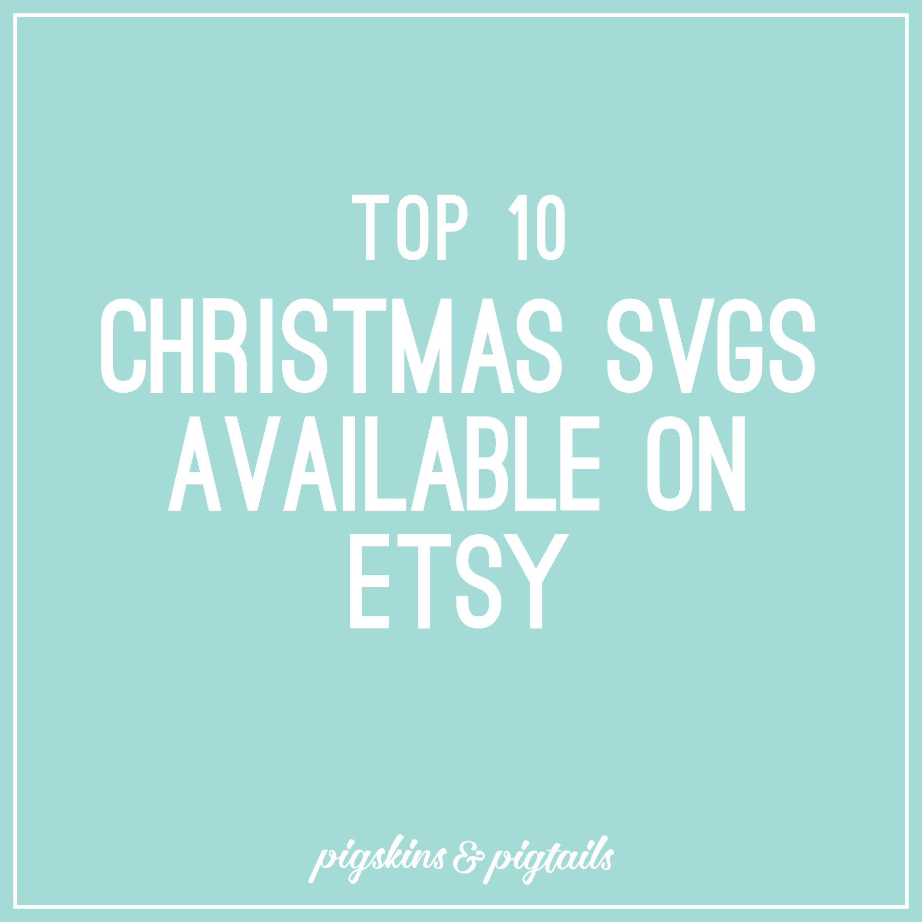 Top 10 Christmas SVGs Available on Etsy