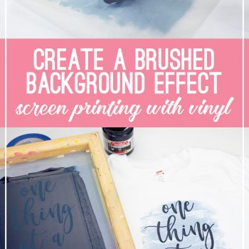 brushed background screen printing vinyl cricut