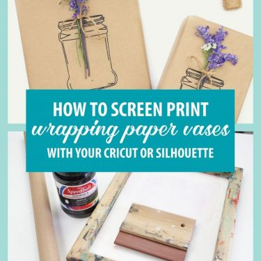 how to screen print wrapping paper vase cricut